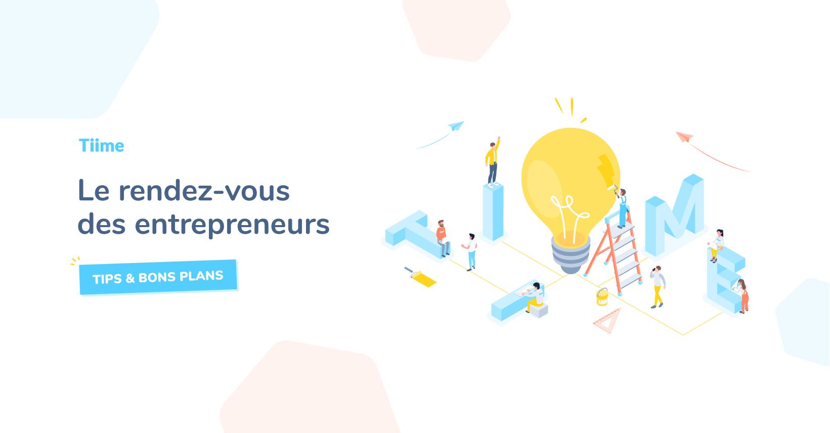 Le rendez-vous des entrepreneurs (tips & bons plans) par Tiime